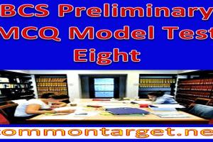BCS Preliminary MCQ Model Test Eight