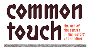 Common Touch: The Art of the Senses in the History of the Blind. Logo