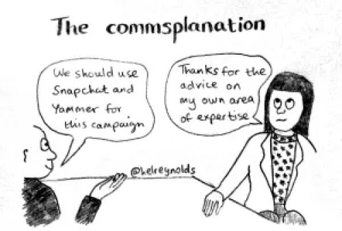"Commsplanation: office scene shows man saying ""we should use Snapchat and Yammer for this campaign' and the woman says 'thanks for the advice on my own area of expertise'."