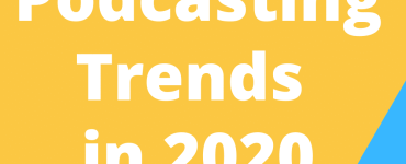 Podcasting trends 2020