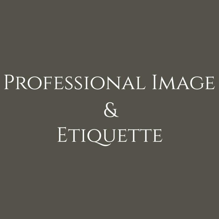 professional Image & Etiquette