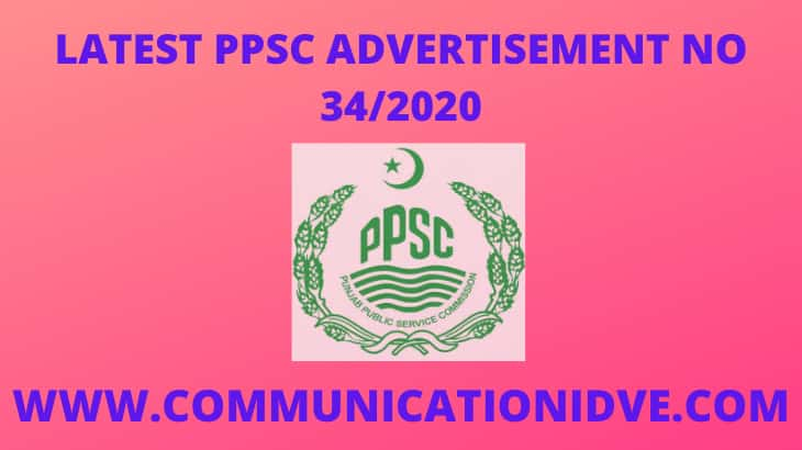 LATEST PPSC ADVERTISEMENT NO 34/2020
