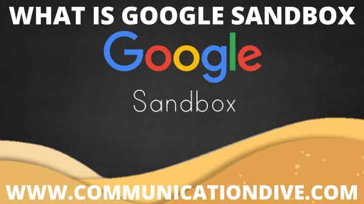 WHAT IS GOOGLE SANDBOX