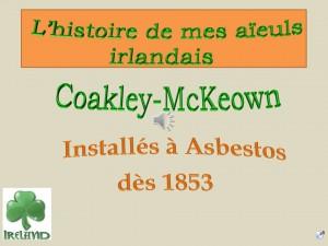 Histoire de mes aîeuls irlandais Coakley-McKeown installées à Asbestos, un diaporama de Renée Giguère