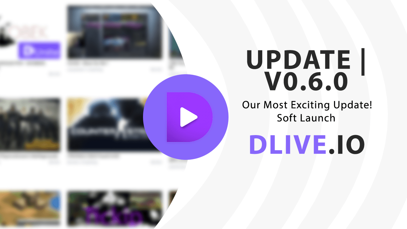 v0 6 0: Our Most Exciting Update! · DLive Community