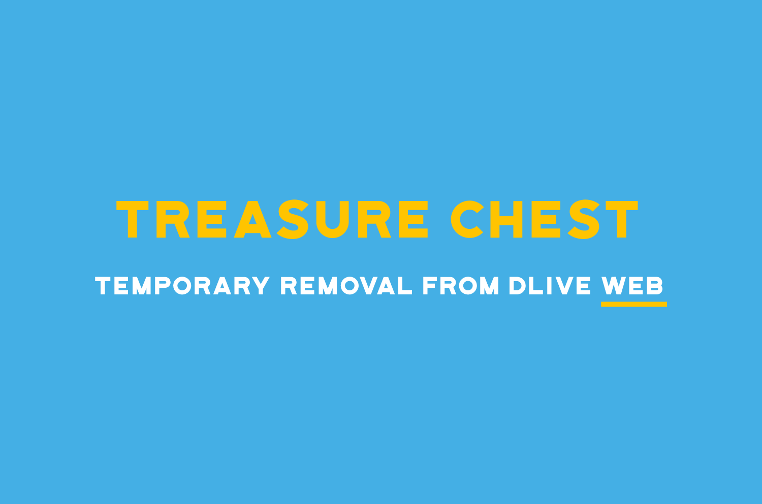 Treasure Chest Temporary Removal from DLive Web · DLive