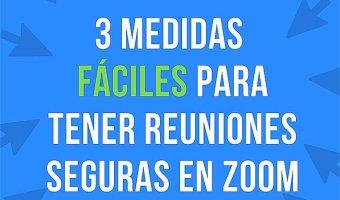 3 medidas faciles para tener reuniones seguras con zoom