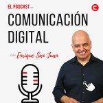 El-podcast-de-comunicacion-digital-con-enrique-san-jua
