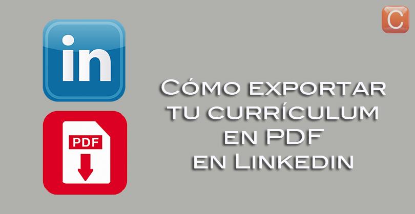 c u00f3mo exportar tu curr u00edculum en pdf en linkedin  u2013 community internet barcelona  u2013 expertos en