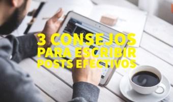 consejos para escribir posts efectivos community internet