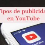 Tipos de publicidad en YouTube