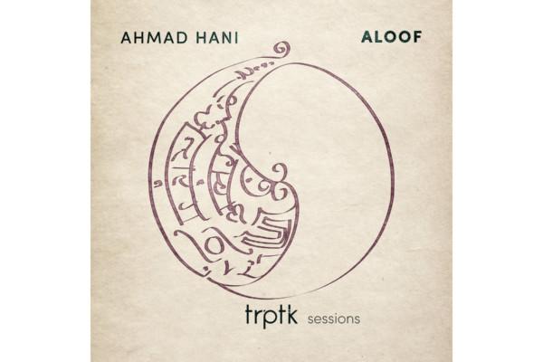 Ahmad Hani: Aloof