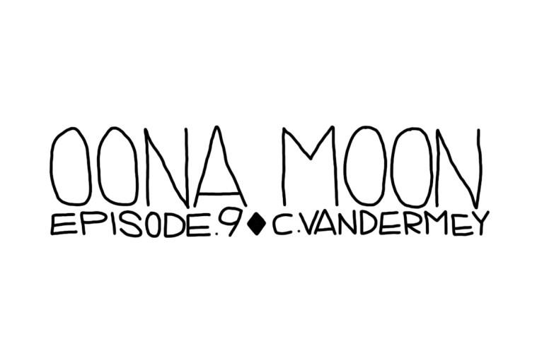Oona Moon: Episode 9