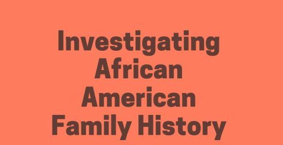 African-American Genealogy Workshop & Adaptive Reuse Charrette