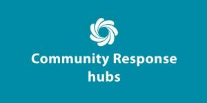 Community Response hubs