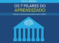 7 pilares do aprendizado acelerado usando a ciencia para aprender mais e melhor