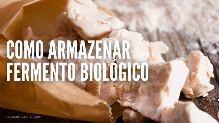 Como armazenar fermento biológico