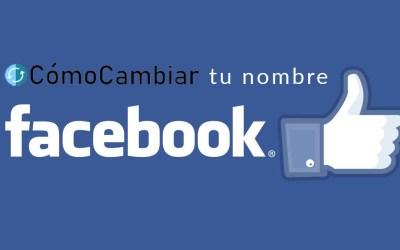 Cómo cambiar el nombre en Facebook