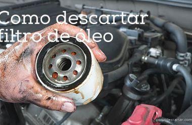 Como descartar filtro de óleo dos veículos