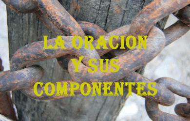 La oración y sus componentes