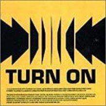 Turn On – Turn On