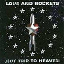 Love & Rockets – Hot Trip To Heaven