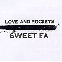 Love & Rockets – Sweet F.A.