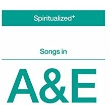 Spiritualized – Songs in A&E