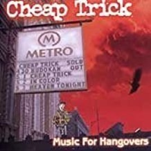Cheap Trick – Music For Hangovers