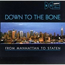 Down To The Bone – From Manhattan to Staten