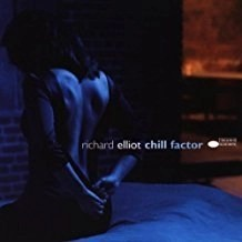 Richard Elliot – Chill Factor