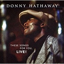 Donny Hathaway – These Songs For You, Live!