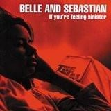 Belle and Sebastian – If You're Feeling Sinister