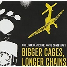 International Noise Conspiracy – Bigger Cages, Longer Chains