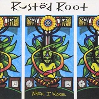 Rusted Root – When I Woke