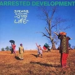 Arrested Development – 3 Years 5 Months & 2 Days in the Life of–