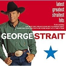 George Strait – Latest Greatest Straitest Hits