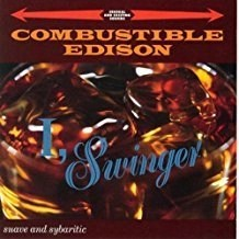 Combustible Edison – I, Swinger