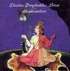Electric Psychedelic Sitar Headswirlers Vol. 2 (60s Psych CD) (Click for track listing)
