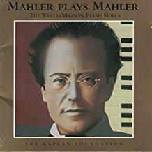Mahler Plays Mahler – The Welte-Mignon Piano Rolls