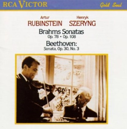Brahms – Sonatas for Violin and Piano Nos. 1 & 3 – Beethoven: Sonata for Piano & Violin No. 3 – Artur Rubenstein