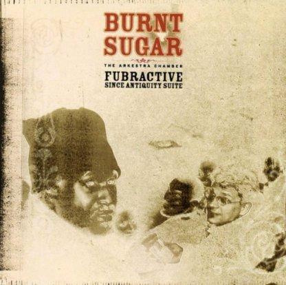 Burnt sugar – Fubractive (Since Antiquity Suite)