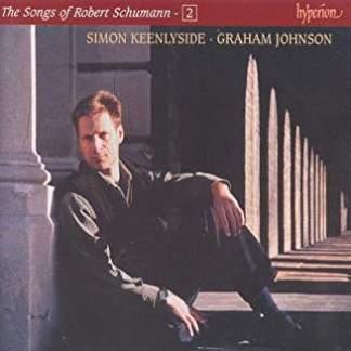 The Songs of Robert Schumann 2  – Simon Keenlyside, Graham Johnson