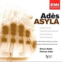 Ades – Asyla; etc, – Simon Rattle