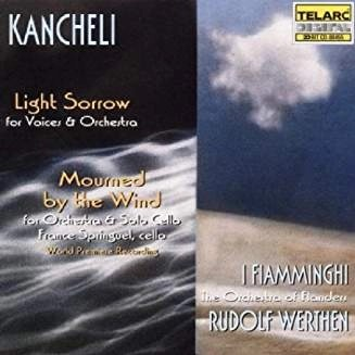 Kancheli – Mourned By the Wind  – Light Sorrow – Werthen