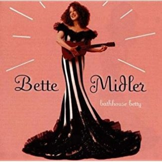 Bette Midler – Bathhouse Betty