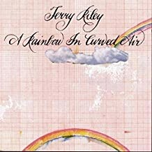 Terry Riley – A Rainbow In Curved Air; Poppy Nogood and the Phantom Band SS