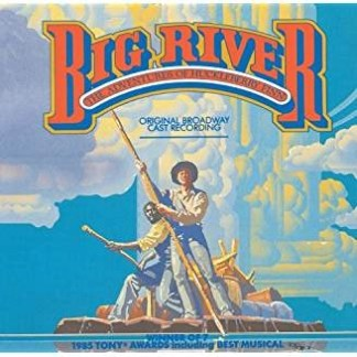 Big River – The Adventures Of Huckleberry Finn (1985 Original Broadway Cast)