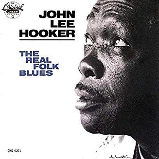 John Lee Hooker – The Real Folk Blues