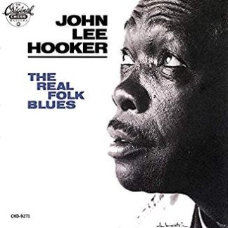 John Lee Hooker – The Real Folk Blues